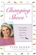 download Changing Shoes: Staying in the Game with Style, Humor, and Grace book