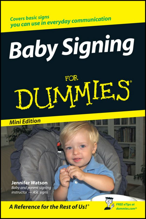 Baby Signing For Dummies?, Mini Edition By: Jennifer Watson