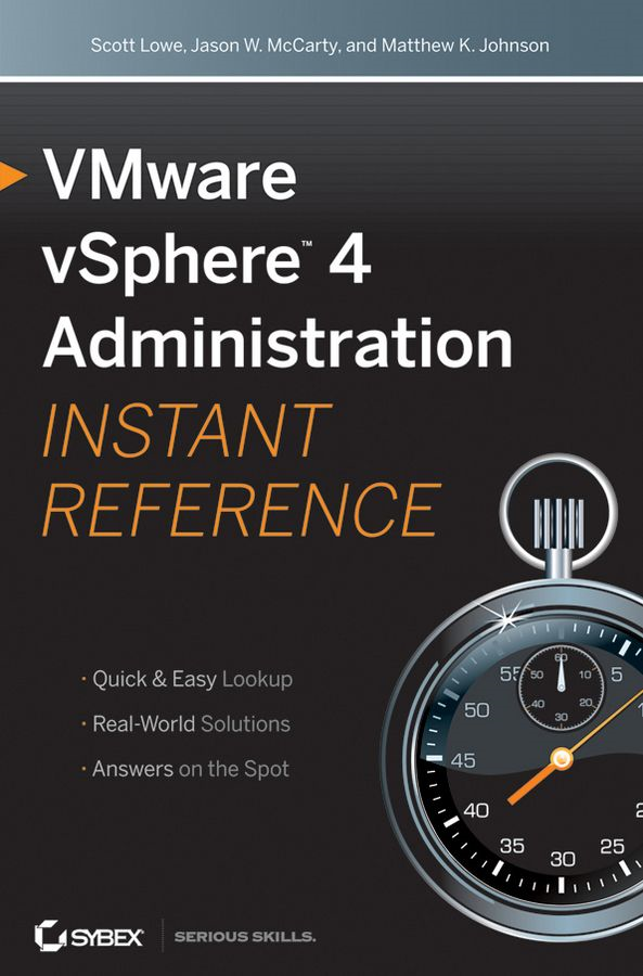 VMware vSphere 4 Administration Instant Reference By: Jason W. McCarty,Matthew K. Johnson,Scott Lowe