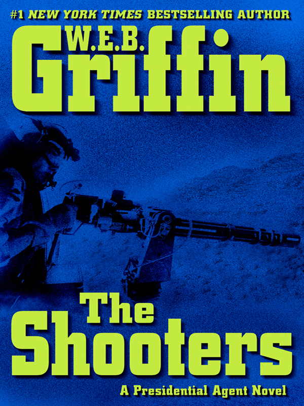 The Shooters By: W.E.B. Griffin