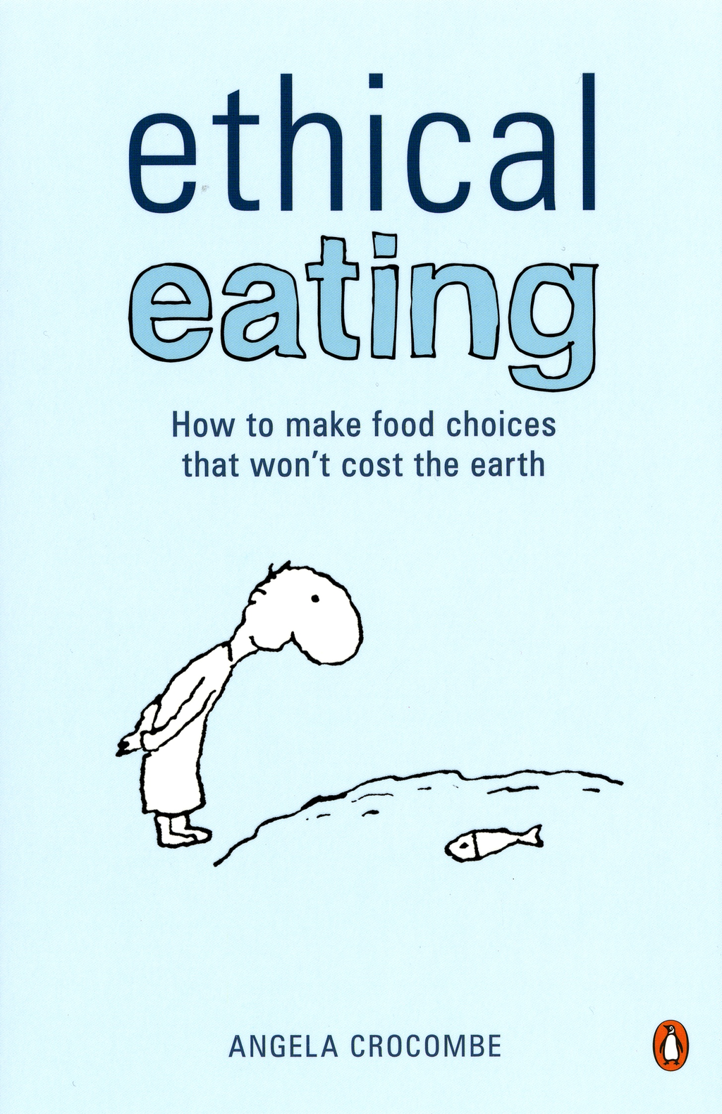 Ethical Eating By: Angela Crocombe