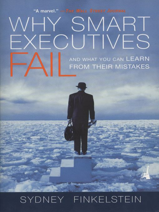 Why Smart Executives Fail