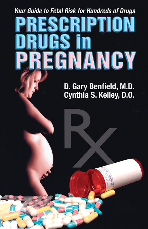 Prescription Drugs in Pregnancy: Your Guide to Fetal Risk for Hundreds of Drugs