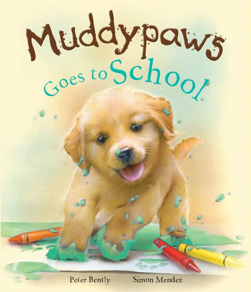 Muddypaws Goes to School (Parragon Read-Along) By: Peter Bently,Simon Mendez