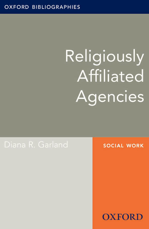 Religiously Affiliated Agencies: Oxford Bibliographies Online Research Guide