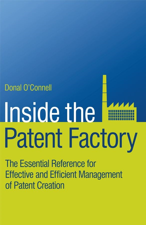 Inside the Patent Factory By: Donal O'Connell