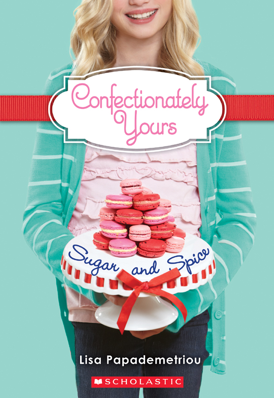 Confectionately Yours #3: Sugar and Spice By: Lisa Papademetriou