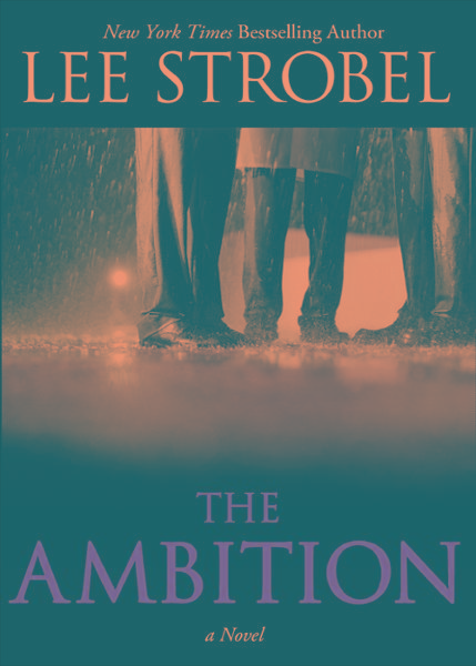 The Ambition By: Lee   Strobel