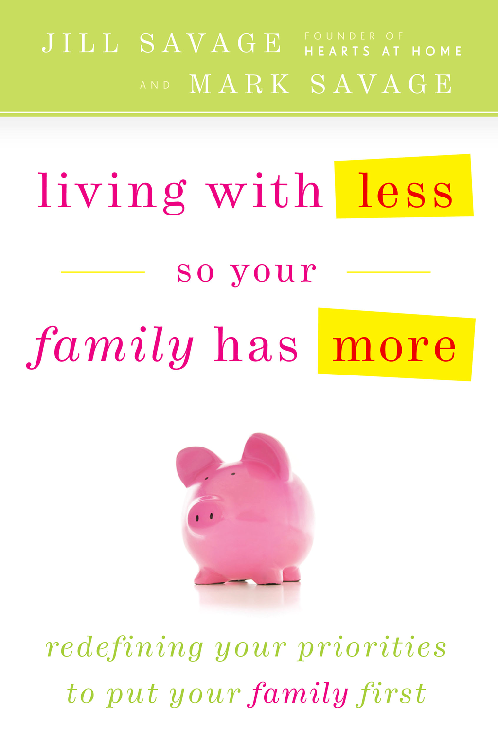 Living With Less So Your Family Has More By: Jill Savage,Mark Savage