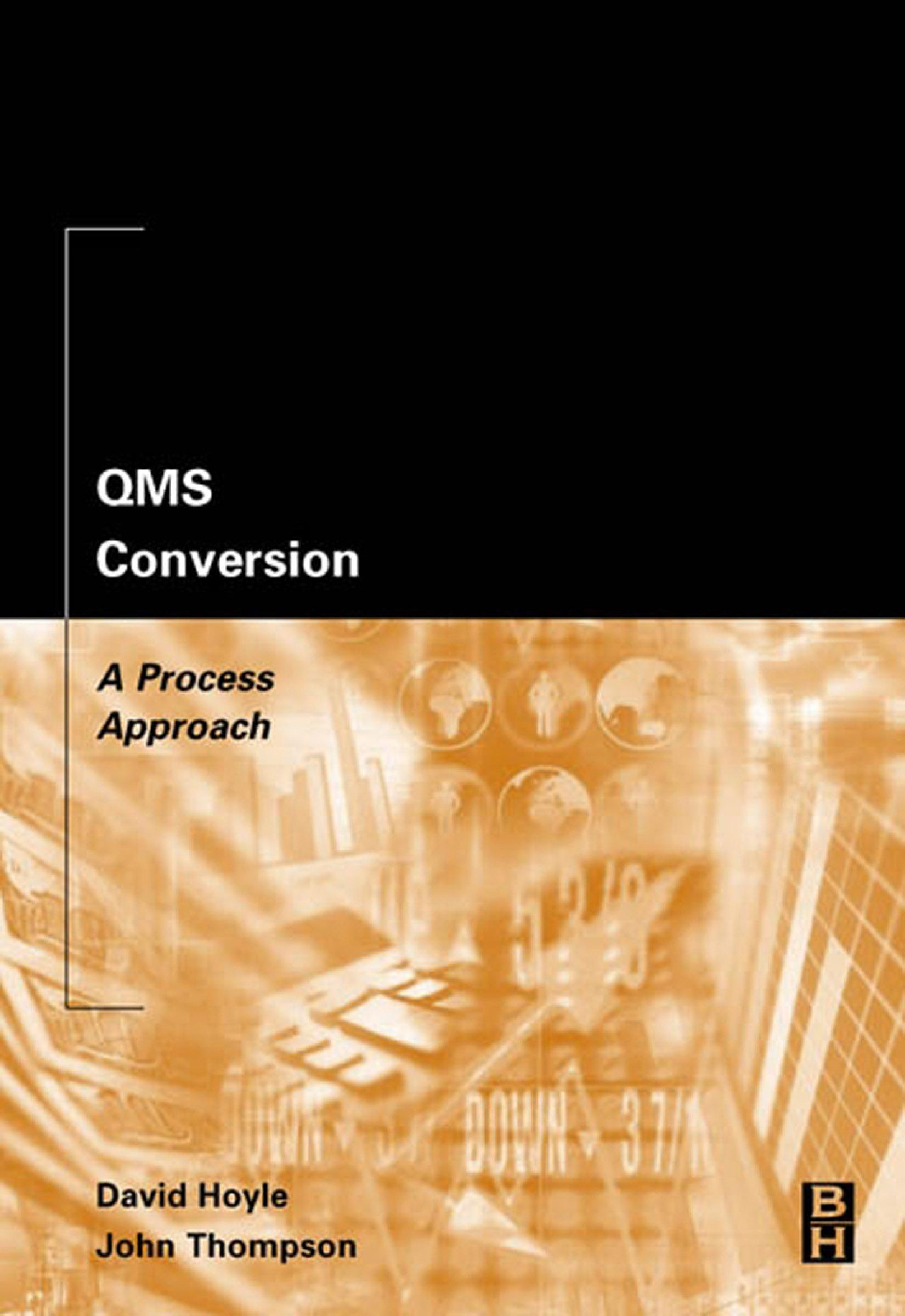 QMS Conversion: A Process Approach: A Process Approach