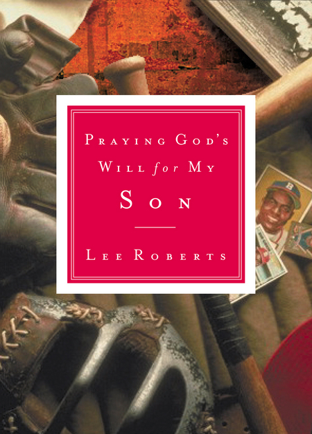 Praying God's Will for My Life By: Lee Roberts