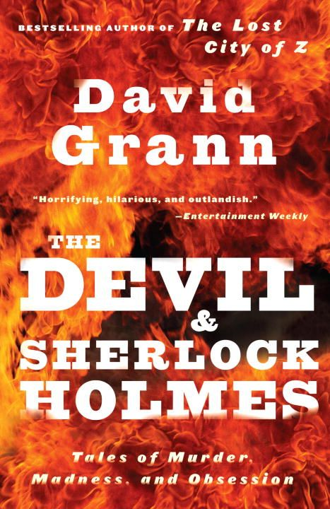 The Devil and Sherlock Holmes By: David Grann
