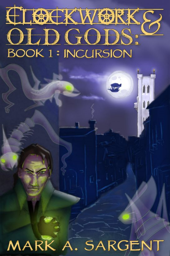 Clockwork & Old Gods Book One: Incursion