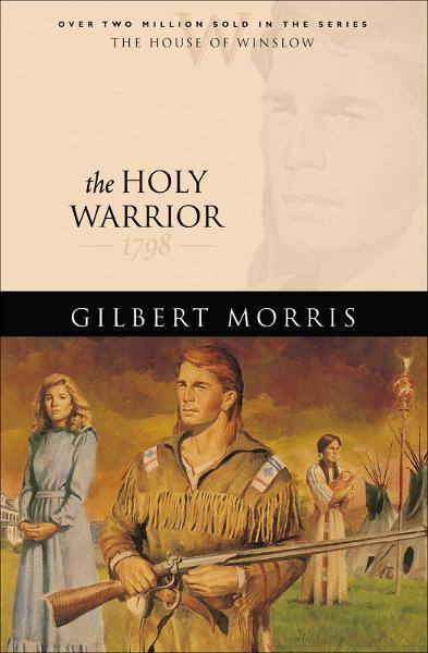 Holy Warrior, The (House of Winslow Book #6)