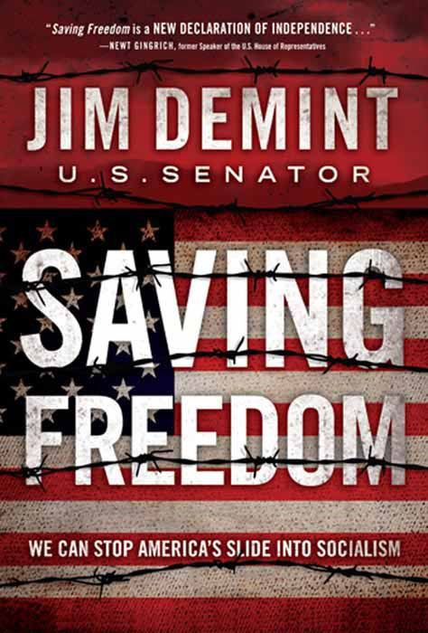 Saving Freedom: We Can Stop America's Slide into Socialism By: Jim DeMint