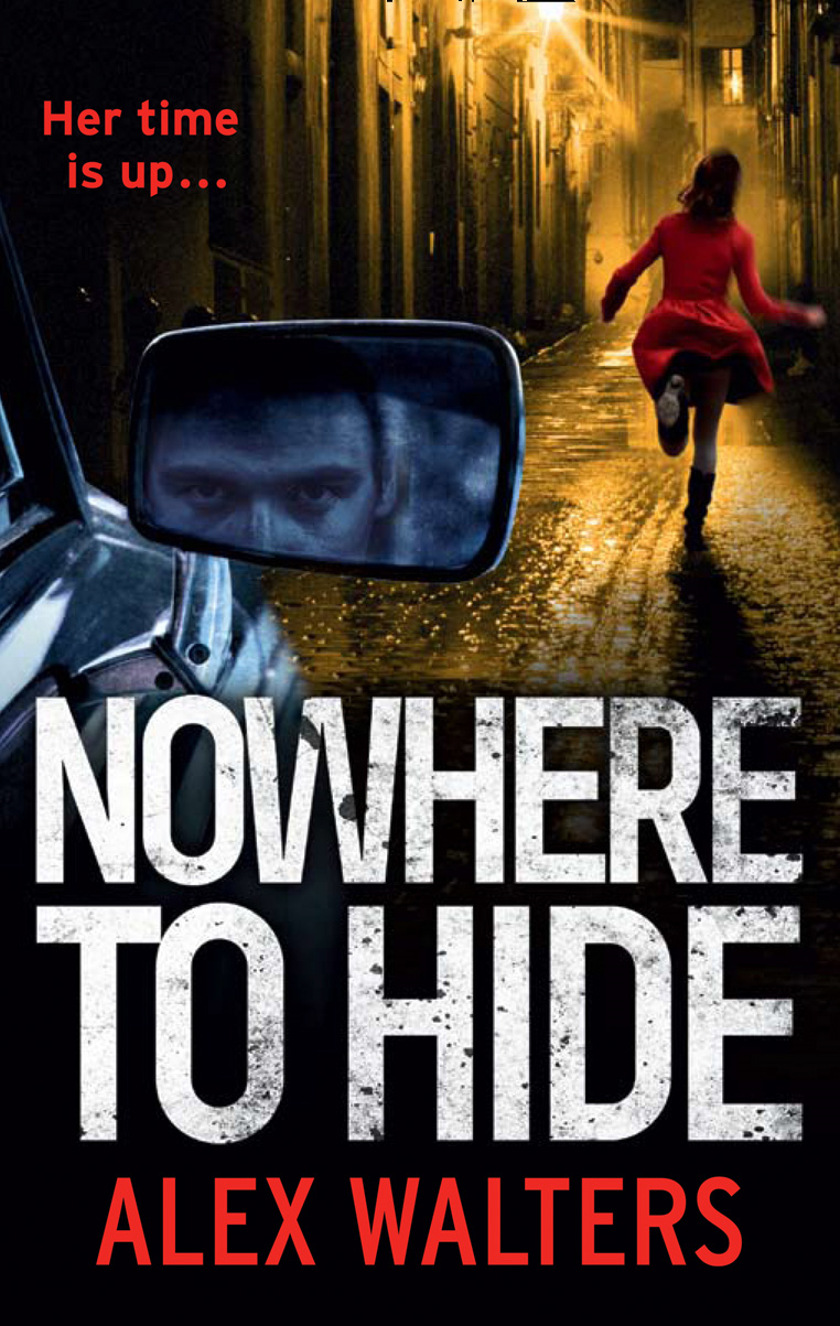 Nowhere To Hide By: Alex Walters