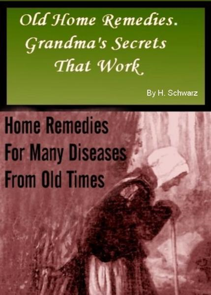 Old Home Remedies: Grandma's Secrets That Work