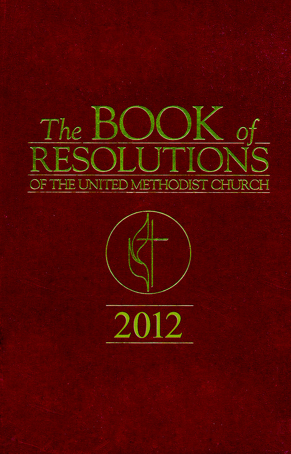 The Book Of Resolutions of The United Methodist Church 2012