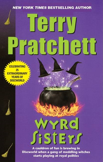 Wyrd Sisters By: Terry Pratchett