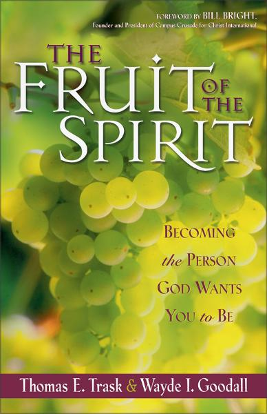 The Fruit of the Spirit By: Thomas E.   Trask