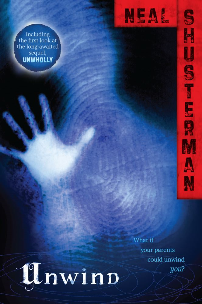 Unwind By: Neal Shusterman