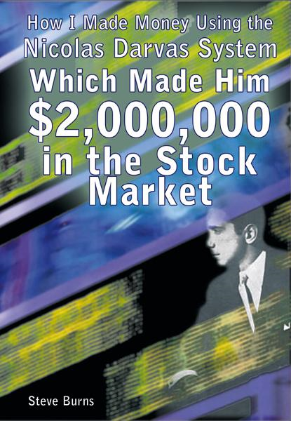 How I Made Money Using the Nicolas Darvas System, Which Made Him $2,000,000 in the Stock Market