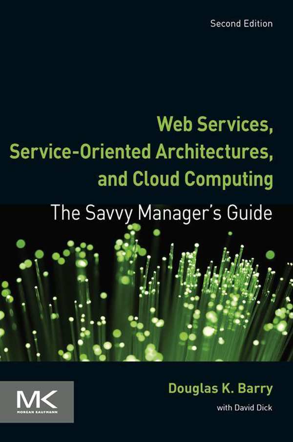 Web Services, Service-Oriented Architectures, and Cloud Computing By: Douglas K. Barry