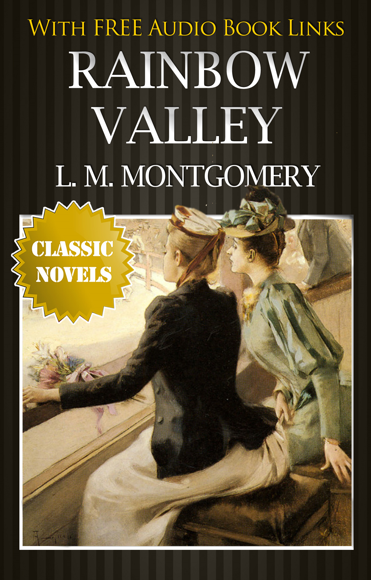 RAINBOW VALLEY Classic Novels: New Illustrated [Free Audiobook Links] By: Lucy Maud Montgomery
