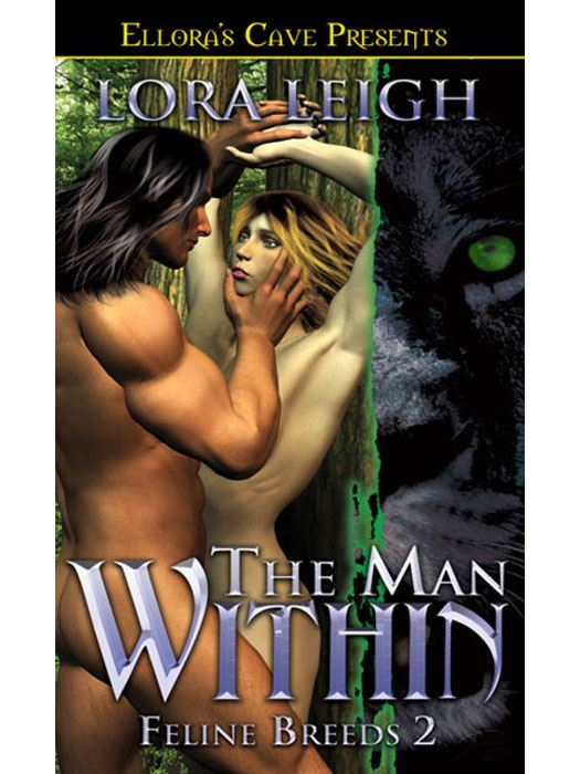 The Man Within (Feline Breeds, Book Two) By: Lora Leigh