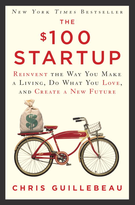 The $100 Startup By: Chris Guillebeau