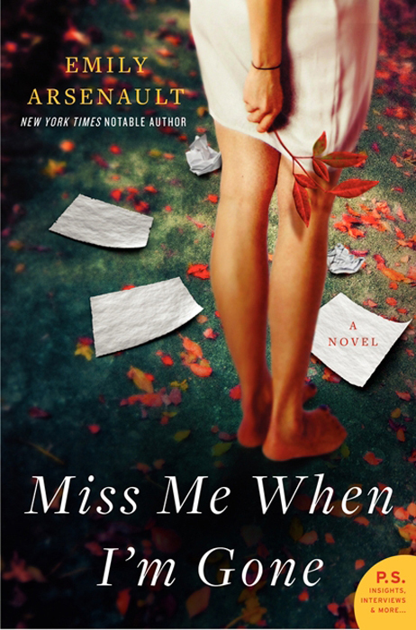Miss Me When I'm Gone By: Emily Arsenault