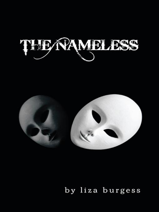 The Nameless By: Liza Burgess
