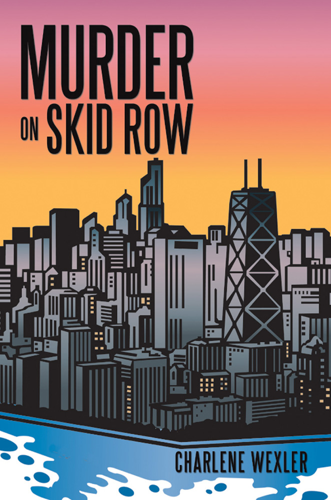 Murder on Skid Row By: Charlene Wexler