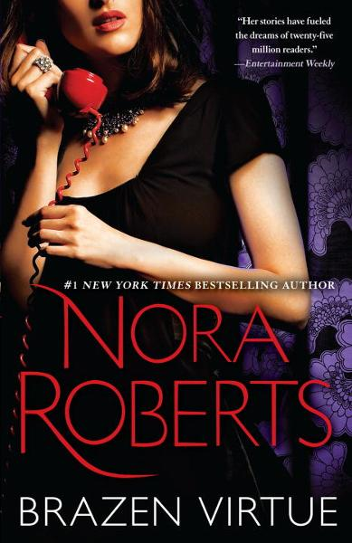 Brazen Virtue By: Nora Roberts