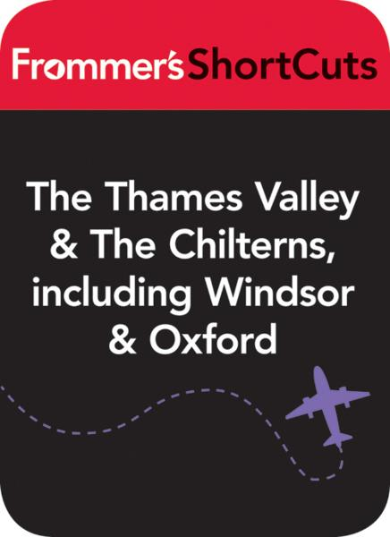 The Thames Valley and the Chilterns, England, including Windsor and Oxford