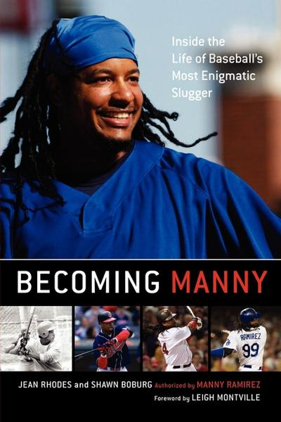 Becoming Manny By: Jean Rhodes,Shawn Boburg