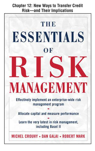 The Essentials of Risk Management, Chapter 12 - New Ways to Transfer Credit Risk--and Their Implications