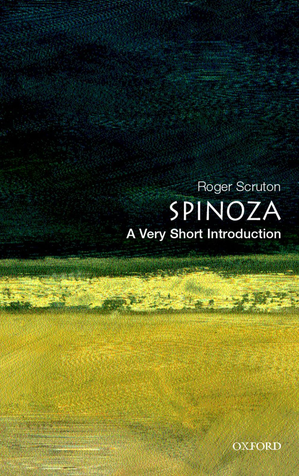Spinoza: A Very Short Introduction By: Roger Scruton