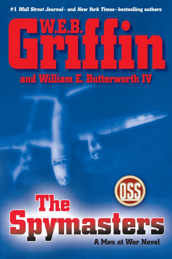 The Spymasters By: W.E.B. Griffin,William E. Butterworth IV