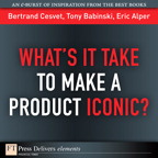 What's It Take to Make a Product Iconic?