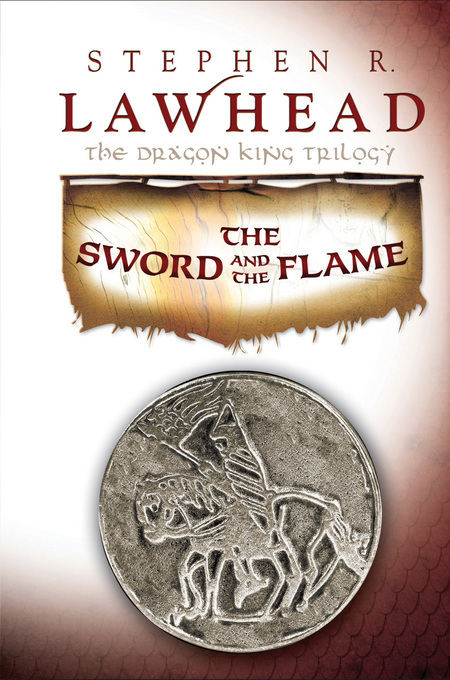The Sword and the Flame By: Stephen Lawhead