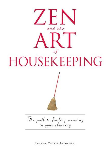 Zen and the Art of Housekeeping By: Brownell, Lauren Cassel