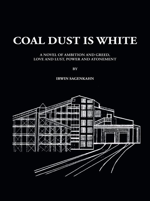 Coal Dust Is White By: Irwin Sagenkahn