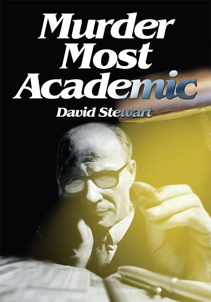 Murder Most Academic By: David Stewart