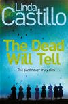 The Dead Will Tell: A Kate Burkholder Novel 6
