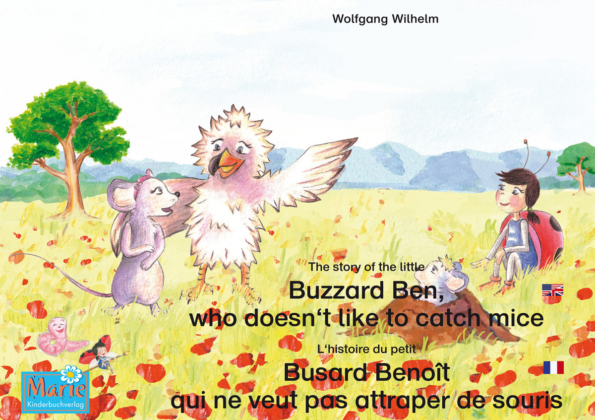 The story of the little Buzzard Ben, who doesn't like to catch mice. English-French.
