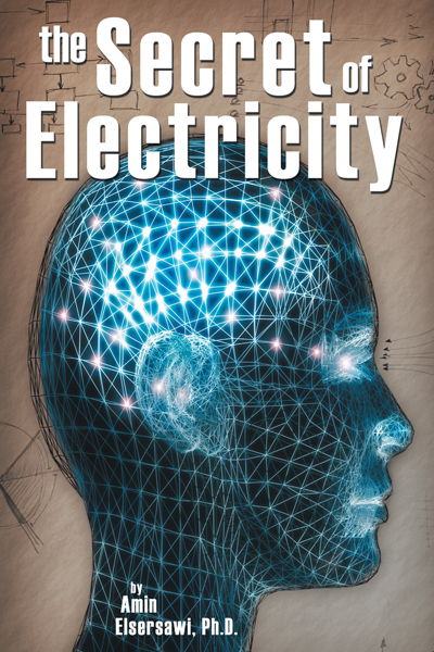 Secret of Electricity By: Amin Elsersawi
