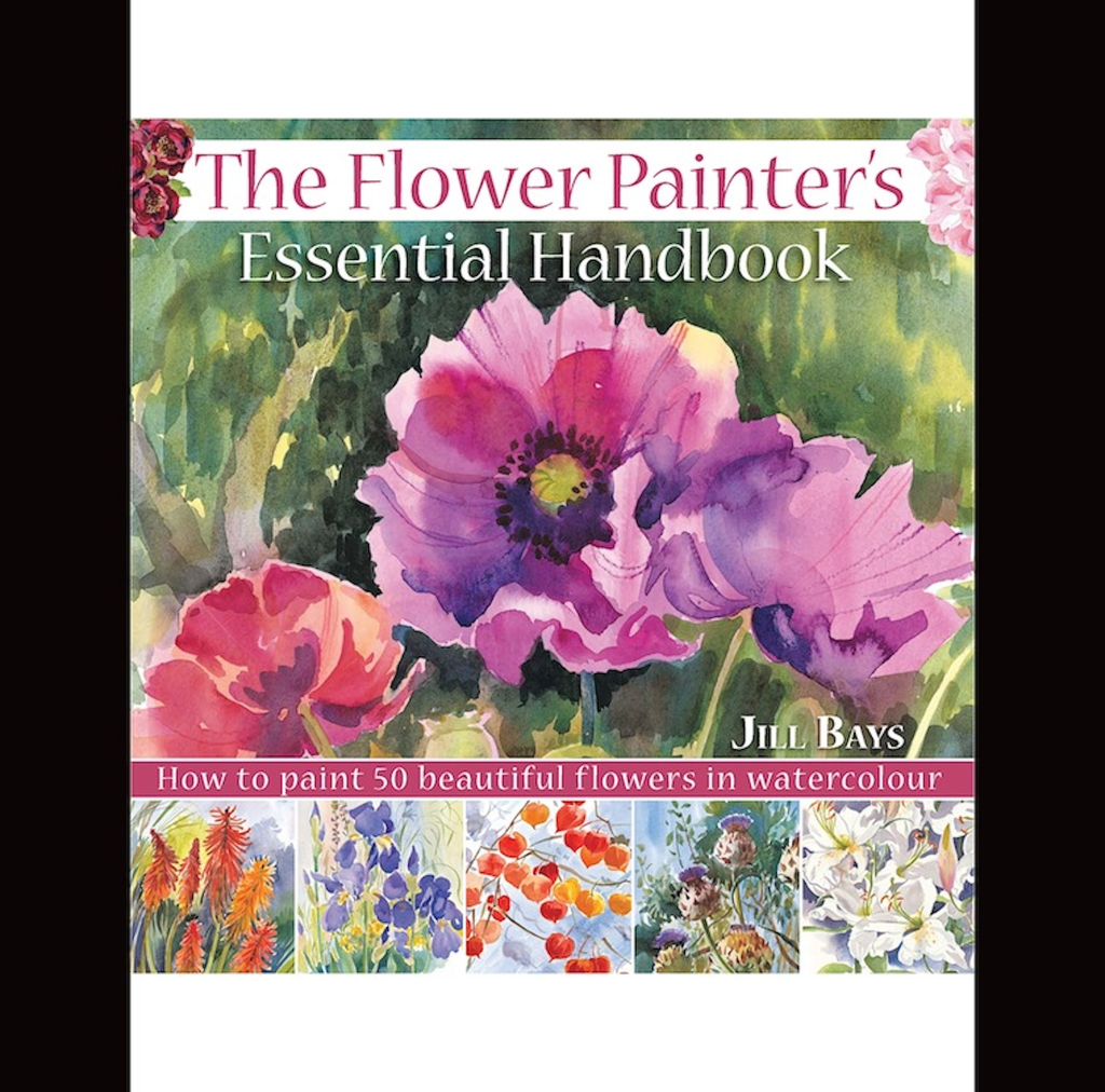 The Flower Painters Essential Handbook: How to Paint 50 Beautiful Flowers in Watercolor How to Paint 50 Beautiful Flowers in Watercolor