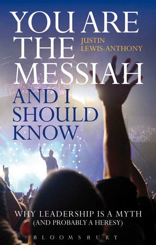 You are the Messiah and I should know By: The Revd Justin Lewis-Anthony