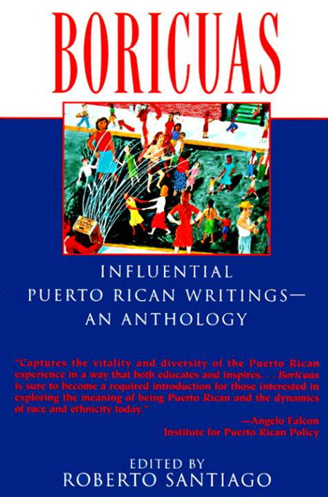 Boricuas: Influential Puerto Rican Writings - An Anthology By: Roberto Santiago